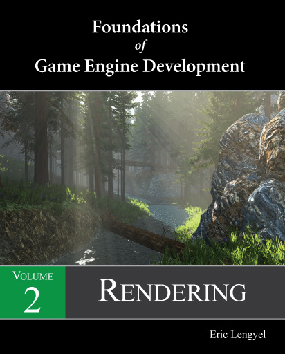 Foundations of Game Engine Development, Volume 2: Rendering