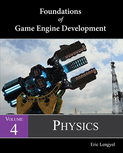 Foundations of Game Engine Development, Volume 4: Physics